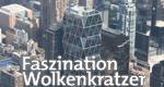 Faszination Wolkenkratzer – Bild: ZDF/© Sabine Pollmeier/Parnass Film