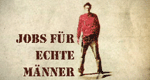 Jobs für echte Männer – Bild: DMAX