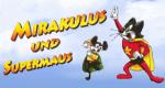Mirakulus und Supermaus