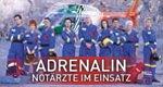 Adrenalin – Notärzte im Einsatz