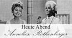 Heute Abend – Anneliese Rothenberger