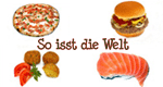 So isst die Welt – Bild: taglicht media