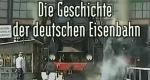 Die Geschichte der deutschen Eisenbahn – Bild: hr