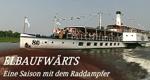 Elbaufwärts – Eine Saison mit dem Raddampfer – Bild: mdr