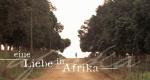 Eine Liebe in Afrika – Bild: ARD/Degeto