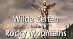 Wilde Zeiten in den Rocky Mountains