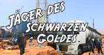 Jäger des schwarzen Goldes – Bild: Discovery Channel