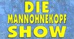 Die Mannohnekopf Show