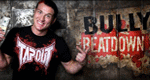 Bully Beatdown – Bild: MTV Networks
