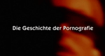 Die Geschichte der Pornografie – Bild: Planet
