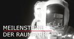 Meilensteine der Raumfahrt – Bild: History/Screenshot