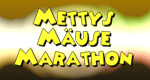 Mettys Mäuse Marathon