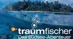 Traumfischer: Das Südsee-Abenteuer