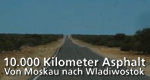 10.000 Kilometer Asphalt – Von Moskau nach Wladiwostok – Bild: arte