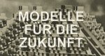 Modelle für die Zukunft