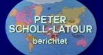 Peter Scholl-Latour berichtet
