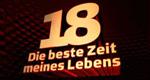 18 – Die beste Zeit meines Lebens – Bild: RTL