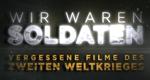 Wir waren Soldaten – Vergessene Filme des Zweiten Weltkrieges – Bild: A&E Television Networks