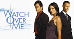 Watch Over Me – Bild: myNetwork TV