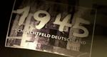 1945 – Schlachtfeld Deutschland – Bild: rbb