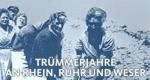 Trümmerjahre an Rhein, Ruhr und Weser – Bild: WDR