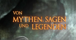 Von Mythen, Sagen und Legenden – Bild: History Channel