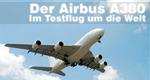 Der Airbus A380 – Im Testflug um die Welt – Bild: arte