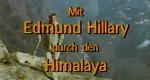 Mit Edmund Hillary durch den Himalaya – Bild: ZDF