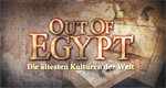 Out Of Egypt – Die ältesten Kulturen der Welt – Bild: Discovery Channel