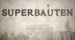 Superbauten – Bild: 3sat