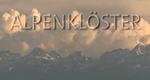 Alpenklöster – Bild: Tellux Film