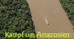 Kampf um Amazonien – Bild: 3sat/Screenshot