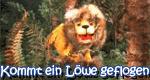 Kommt ein Löwe geflogen