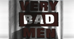 Very Bad Men - Gesichter des Bösen