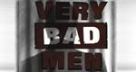 Very Bad Men - Gesichter des Bösen