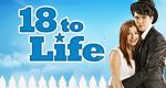 18 to Life – Bild: CBC