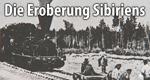 Die Eroberung Sibiriens – Bild: SWR