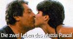 Die zwei Leben des Mattia Pascal
