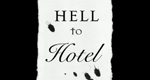Hell to Hotel