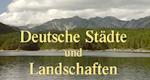 Deutsche Städte und Landschaften – Bild: WDR