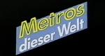 Metros dieser Welt