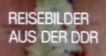 Reisebilder aus der DDR
