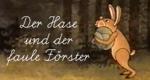 Der Hase und der faule Förster