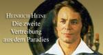 Heinrich Heine - Die zweite Vertreibung aus dem Paradies