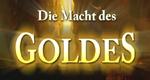 Die Macht des Goldes – Bild: BR-alpha