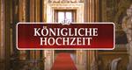 Königliche Hochzeit – Bild: ZDF