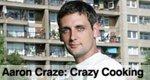 Aaron Craze: Crazy Cooking
