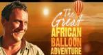 Die abenteuerliche Reise mit dem Heißluftballon – Bild: itv