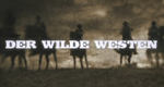 Der Wilde Westen – Bild: The History Channel