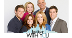 Better with You – Bild: ABC Television